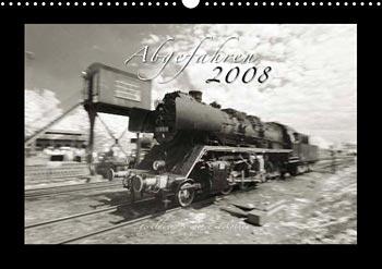 Fotokalender 2008 Eisenbahn-Kalender Kunstkalender Weihnachtsgeschenk Geschenk